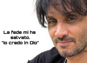 """Testimonianza di Fabrizio Moro"""": La fede mi ha salvato."""